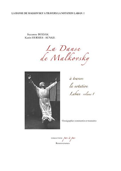 La Danse de Malkovsky à travers la notation Laban – Volume I , par Suzanne Bodak et Karin HERMES - SUNKE